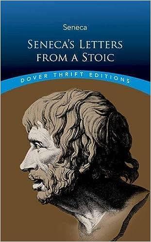 senecas letters from a stoic dover thrift editions lucius annaeus seneca richard mott gummere 0800759811243 amazoncom books