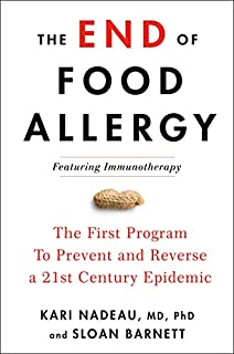 Book Cover: The End of Food Allergy: The First Program To Prevent and Reverse a 21st Century Epidemic