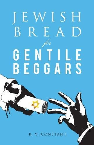 Jewish Bread - Jewish Bread for Gentile Beggars: Or...the Jewish Jesus for Gentile Beginners