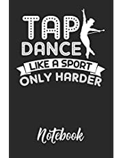 Tap Dance Like a Sport only Harder Notebook: 6x9in 120 Blank Dot Grid Pages Funny Tap Dance Journal
