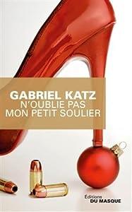 vignette de 'N'oublie pas mon petit soulier (Gabriel Katz)'
