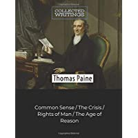 Thomas Paine: Collected Writings: Common Sense | The Crisis | Rights of Man  |The Age of Reason