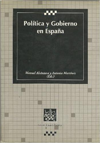 Política y Gobierno en España: Amazon.es: Alcántara, Manuel y Martínez, Antonia: Libros