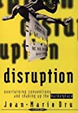 Disruption: Overturning Conventions and Shaking Up the Marketplace by Dru, Jean-Marie 1st edition (1996) Hardcover