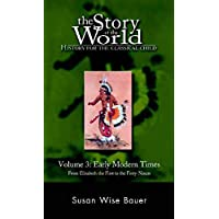 Image for The Story of the World: History for the Classical Child, Volume 3: Early Modern Times