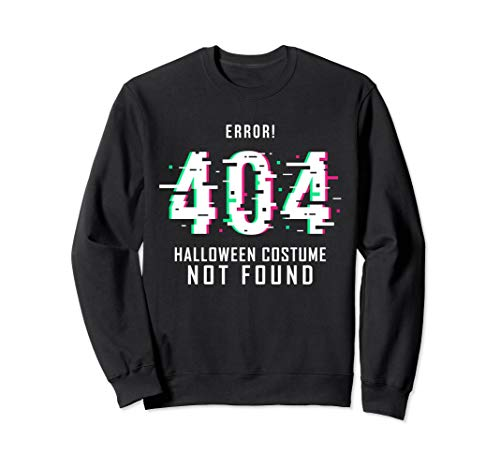 Funny Gamers Error Code 404 Halloween Costume Not Found Gift Sweatshirt