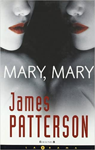 Livres Kindle à télécharger sur ipad Mary Mary/ Mary, Mary (Latrama (Hardcover)) (Spanish Edition) by James Patterson (2007-07-30) PDF
