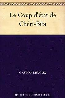 Chéri-Bibi, tome 5 : Le coup d'Etat de Chéri-Bibi par Leroux