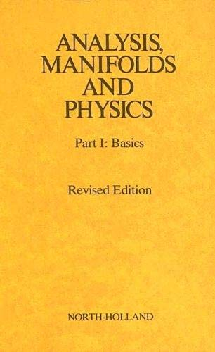 Analysis, Manifolds and Physics, Part 1: Basics