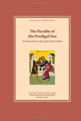 The Parable of the Prodigal Son: A Commentary in the Light of the Fathers by Gregorios, Hieromonk (2013) Paperback