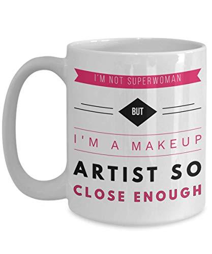 I'm not Superwoman but I'm a Makeup Artist so Close Enough. 11 oz & 15 oz Coffee -