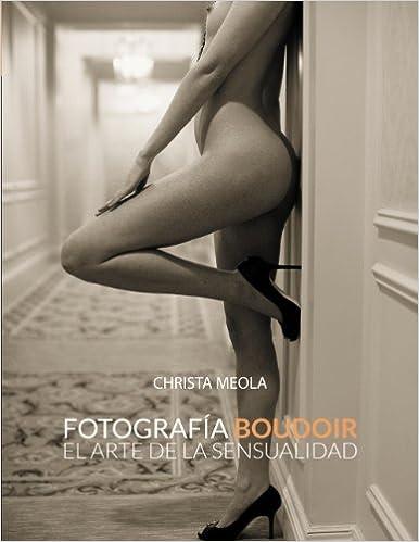 Book's Cover of Fotografía Boudoir. El arte de la sensualidad (Photoclub) (Español) Tapa blanda – 23 abril 2013