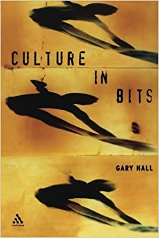 Book Culture in Bits: The Monstrous Future of Theory by Gary Hall (2002-08-27)