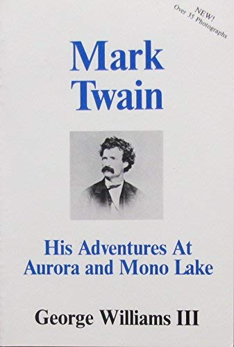 - Mark Twain: His Adventures at Aurora and Mono Lake