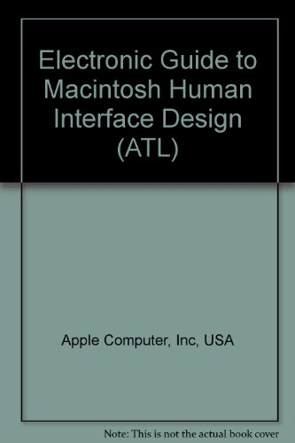 Electronic Guide to Macintosh Human Interface Design (ATL) by Addison-Wesley
