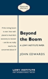 Beyond the Boom: A Lowy Institute Paper: Penguin Special