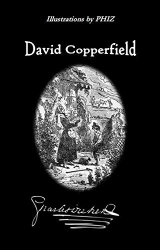 Pdf Graphic Novels David Copperfield (Illustrated and Annotated): The Personal History and Experience of the Younger