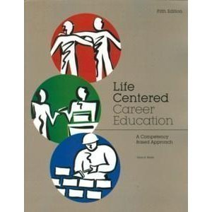 Life Centered Career Education: A Competency-Based Approach 5th edition by Brolin, Donn E. (1997) Spiral-bound