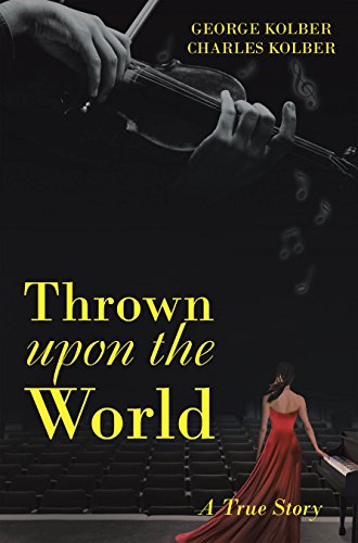Thrown Upon the World: A True Story