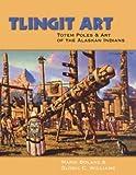 Tlingit Art, Maria Bolanz and Gloria C. Williams, 0888395094