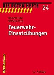 Feuerwehr-Einsatzübungen: 14 einfache Übungsbeispiele für den Ausbildungsdienst in den Feuerwehren