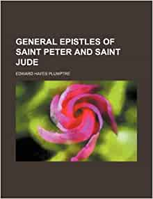 General Epistles Of Saint Peter And Saint Jude Edward
