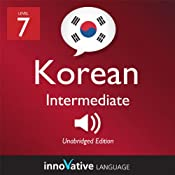 Learn Korean - Level 7: Intermediate Korean, Volume 1: Lessons 1-25: Intermediate Korean #2 |  Innovative Language Learning