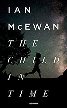 The Child in Time (Ian McEwan Series Book 1) by [McEwan, Ian]