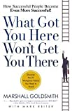 img - for What Got You Here Won't Get You There book / textbook / text book