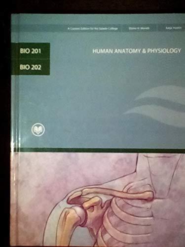 Human Anatomy & Physiology (Bio 201 & Bio 202, Custom Edition for Rio Salado College)