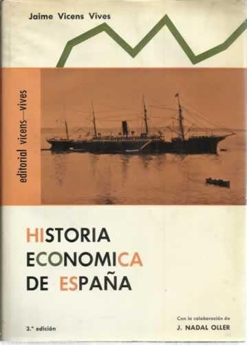 HISTORIA ECONÓMICA DE ESPAÑA: Amazon.es: J. Vicens Vives: Libros