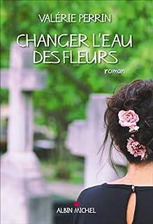 Changer l'eau des fleurs, Perrin, Valérie
