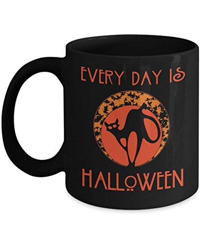 Every Day is Halloween - Funny Happy Halloween Day Coffee Mug Gift Coffee Cup Mugs - Halloween Great Gifts Idea for Men, Women, Kids, Mom, Dad, Son, D ()