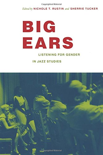 Big Ears: Listening for Gender in Jazz Studies (Refiguring American Music)