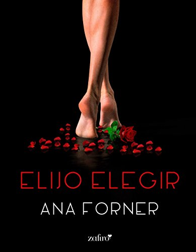 Elijo elegir (Spanish Edition)