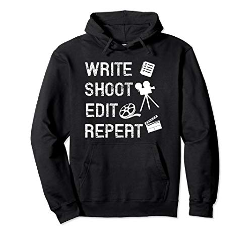 Write Shoot Edit Repeat Movie Filmmaker Gifts Pullover Hoodie (Best Gift For Filmmaker)