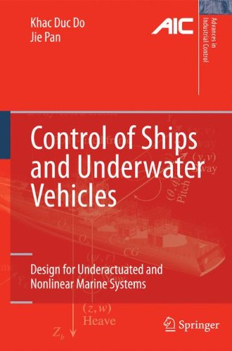 Systems Control Advance - Control of Ships and Underwater Vehicles: Design for Underactuated and Nonlinear Marine Systems (Advances in Industrial Control)