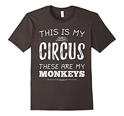 This Is My Circus These Are My Monkeys Funny T-shirt