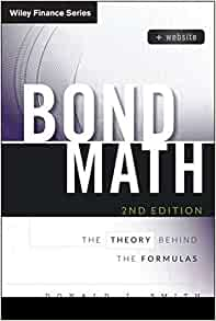 Amazon bond math website the theory behind the formulas amazon bond math website the theory behind the formulas wiley finance 9781118866320 donald j smith books fandeluxe Choice Image
