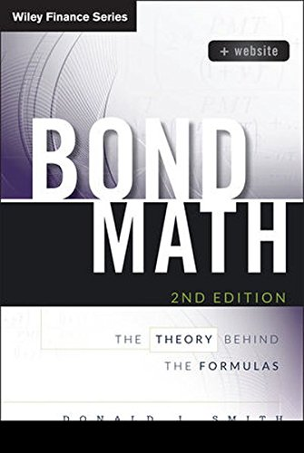 Bond Math, + Website: The Theory Behind the Formulas (Wiley Finance) by Bloomberg Press