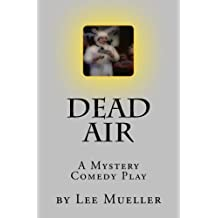 Dead Air: A Mystery Comedy Play