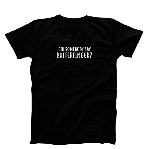 3 O'Clock Gift Shop Did Somebody Say Butterfinger? T-Shirt, Men's Black Small (Butterfinger Gifts)
