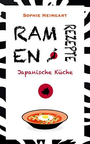 Ramen Rezepte Japanische Kuche Das Kochbuch Fur Japanische Ramen