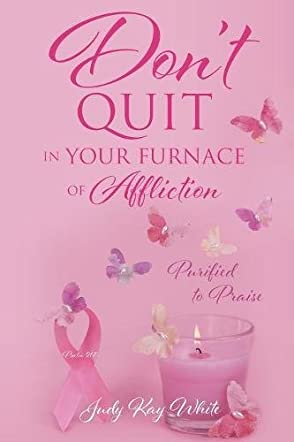Don't Quit in Your Furnace of Affliction