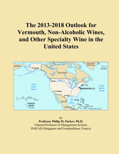 The 2013-2018 Outlook for Vermouth, Non-Alcoholic Wines, and Other Specialty Wine in the United States