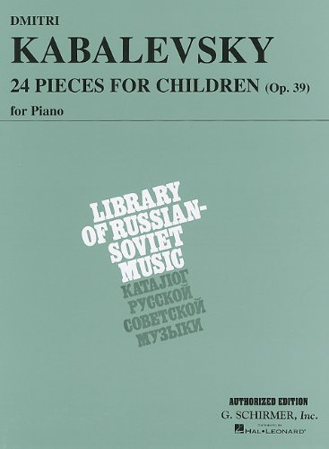 Dmitri Kabalevsky - 24 Pieces for Children, Op. 39: Piano Solo (Schirmer's Library of Musical Classics)