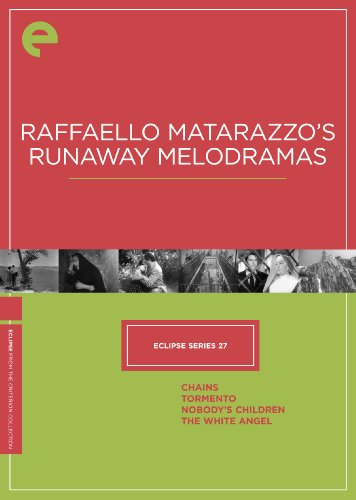 - Eclipse Series 27: Raffaello Matarazzo's Runaway Melodramas (Chains / Tormento / Nobody's Children / The White Angel) (The Criterion Collection)