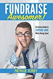 img - for Fundraise Awesomer!: A Practical Guide to Staying Sane While Doing Good book / textbook / text book