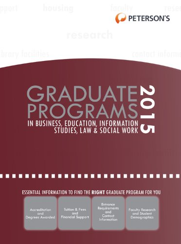 Graduate Programs in Business, Education, Information Studies, Law & Social Work 2015 (Peterson's Graduate Programs in Business, Education, Information Studies, Law and Social Work)
