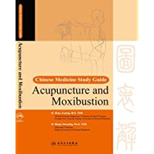 Chinese Medicine Study Guide: Acupuncture and Moxibustion